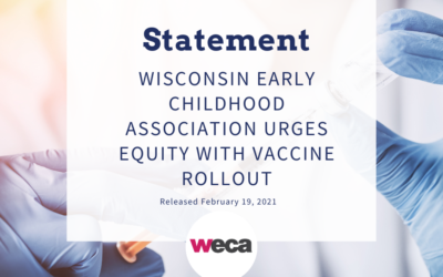 WISCONSIN EARLY CHILDHOOD ASSOCIATION URGES EQUITY WITH VACCINE ROLLOUT