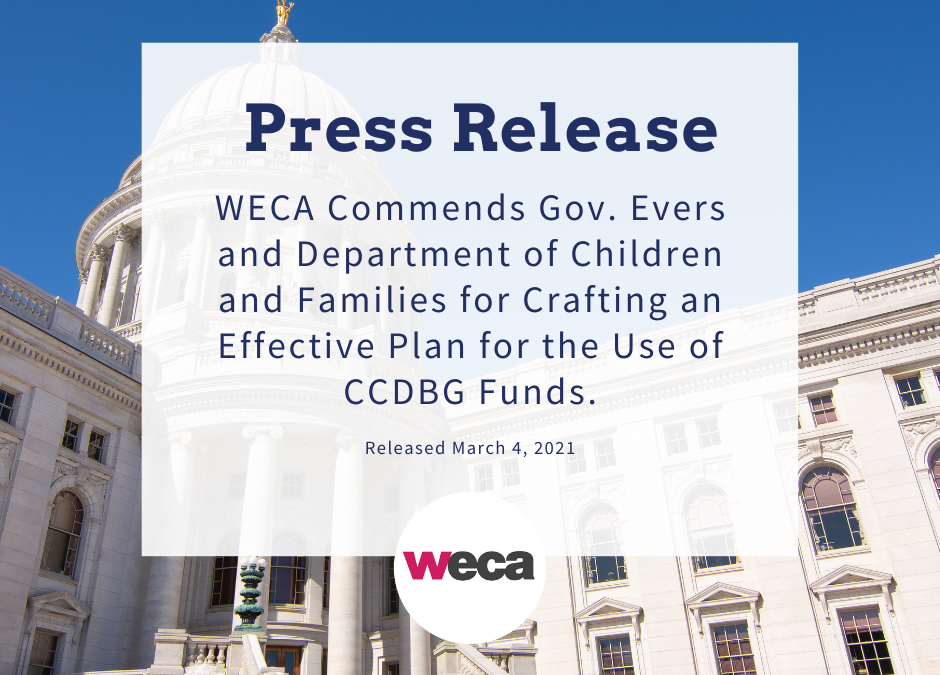 Press Release: WECA Commends Gov. Evers and Department of Children and Families for Crafting an Effective Plan for the Use of CCDBG Funds.