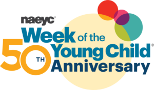 NAEYC Week of the Young Child 50th Anniversary